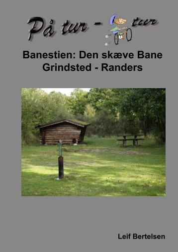 Banestien: Den skæve Bane Grindsted - Randers - lgbertelsen.dk