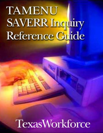 TAMENU SAVERR Inquiry Reference Guide - Texas Workforce ...