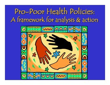 Pro-poor health policies: a framework for analysis and action pdf ...