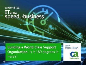 Building a World Class Support Organization - CA Technologies