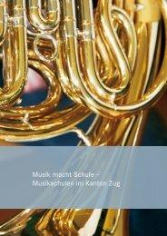 Musik macht Schule – Musikschulen im Kanton ... - Musikschule Baar