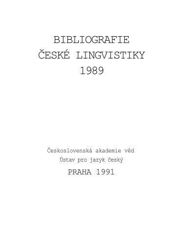 BIBLIOGRAFIE ĈESKÉ LINGVISTIKY 1989 - Ústav pro jazyk český