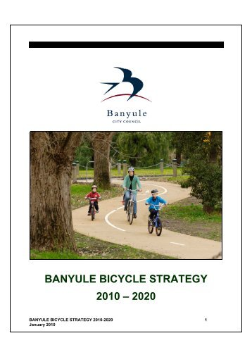 BANYULE BICYCLE STRATEGY 2010 – 2020 - Banyule City Council