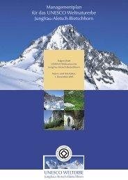 Managementplan für das UNESCO Weltnaturerbe Jungfrau-Aletsch ...