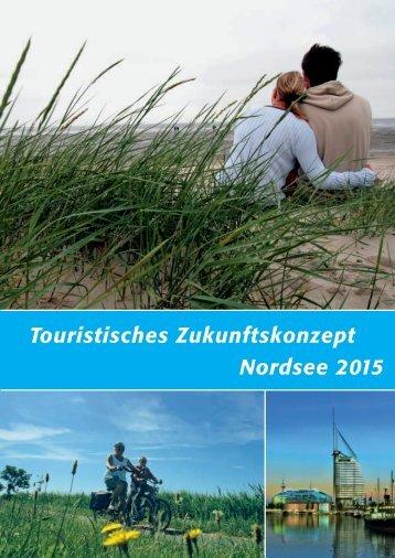 Touristisches Zukunftskonzept Nordsee 2015 - Tourismusverband ...