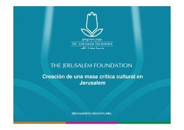 Nuestra visión cultural - Presentación - Jerusalem Foundation