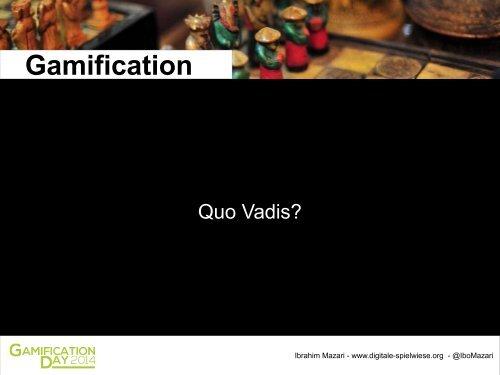 #GD14: Ibrahim Mazari – Gamification: Quo Vadis?