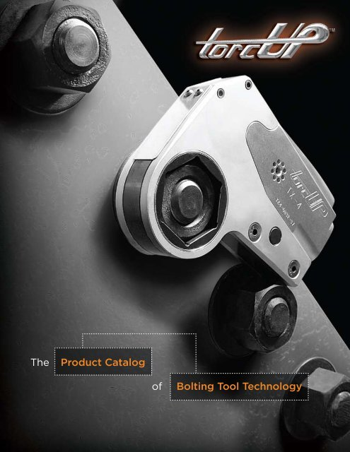 The Product Catalog of Bolting Tool Technology - TorcUP USA