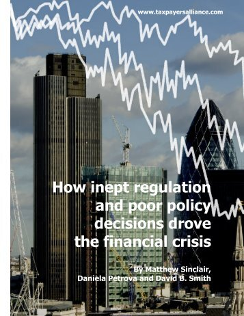 How inept regulation and poor policy decisions drove the financial ...
