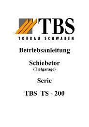 Betriebsanleitung TBS Schiebetor TB 200 - Torbau Schwaben GmbH