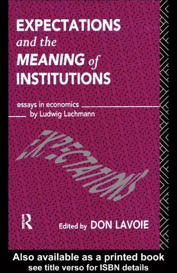 Expectations and the Meaning of Institutions: Essays in Economics ...