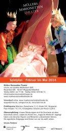 Spielplan · Februar bis Mai 2014 - Müllers Marionetten-Theater