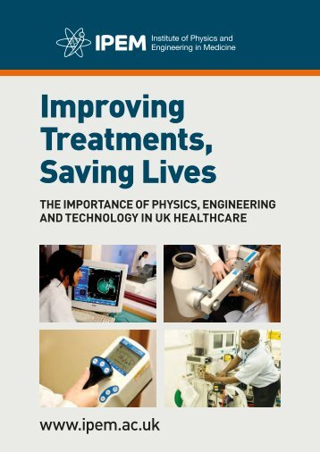 Improving Treatments, Saving Lives - Institute of Physics and ...