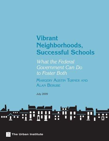 Vibrant Neighborhoods, Successful Schools: What ... - Urban Institute