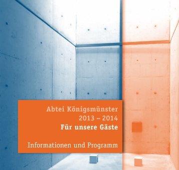 Abtei Königsmünster 2013 – 2014 Für unsere Gäste Informationen ...