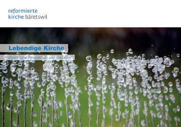 """Broschüre """"Lebendige Kirche"""" (Feb. 2014) - ref. Kirche Bäretswil"""