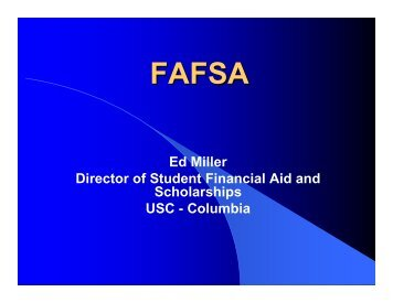 Ed Miller Director of Student Financial Aid and Scholarships USC ...