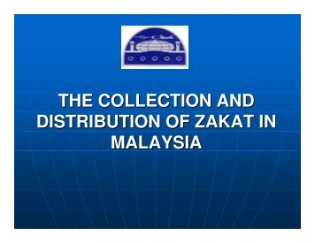 THE COLLECTION AND DISTRIBUTION OF ZAKAT IN MALAYSIA