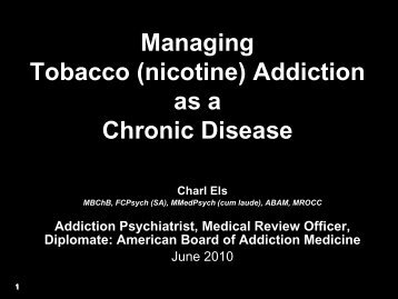 Managing Tobacco (nicotine) Addiction as a Chronic Disease