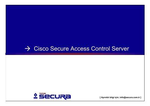 Cisco Secure Access Control Server, TEPUM Secura