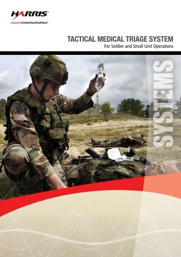 TACTiCAl MEDiCAl TriAgE SYSTEM - Harris Corporation