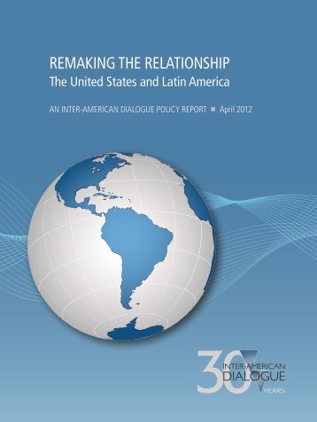 Remaking the Relationship - Inter-American Dialogue