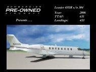 Learjet 45XR s/n 304 Year: 2006 TTAF: 631 Landings ... - Bombardier