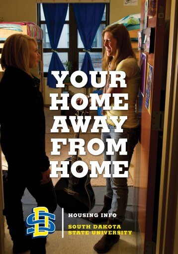 YOUR HOME AWAY FROM HOME - South Dakota State University
