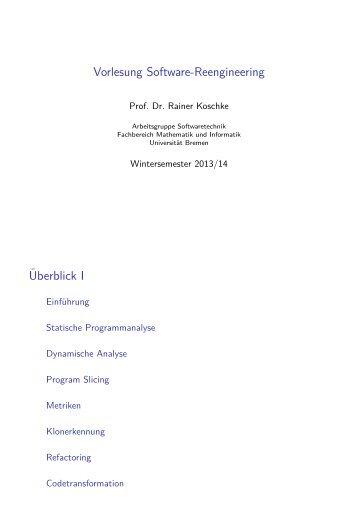 Vorlesung Software-Reengineering ¨Uberblick I - Informatik - FB3 ...