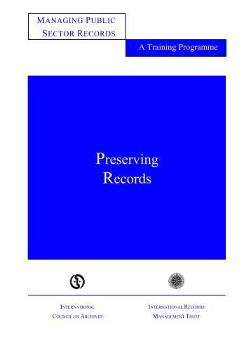 Preserving records - International Records Management Trust