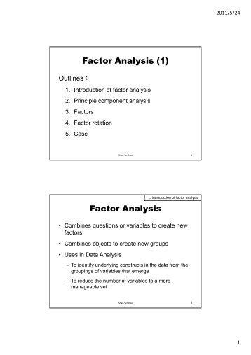 Factor Analysis (1) Factor Analysis
