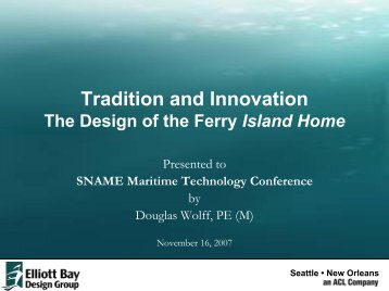 Tradition and Innovation The Design of the Ferry ... - SNAME.org