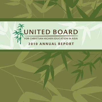 2010 AnnuAl RepoRt - United Board for Christian Higher Education ...