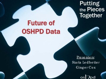 Future of OSHPD Data - Office of Statewide Health Planning and ...