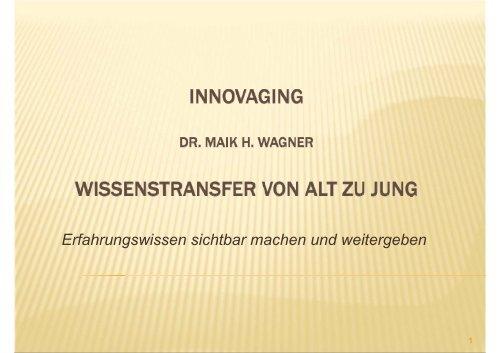 Präsentation Dr. Maik H. Wagner - InnovAging