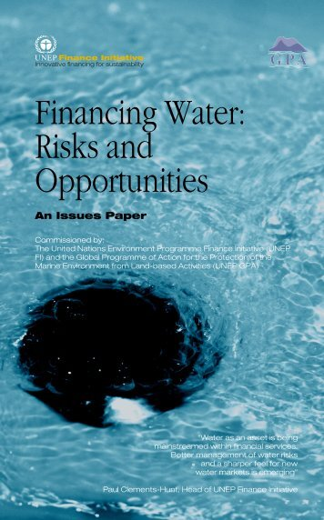 Financing Water: Risks and Opportunities - UNEP Finance Initiative