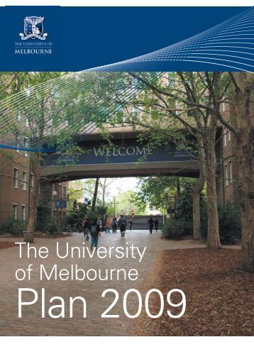 2009 University Plan (PDF, 0.4 Mb) - University of Melbourne