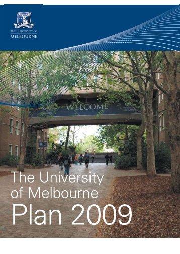 2009 University Plan (PDF, 0.4 Mb) - University of Melbourne