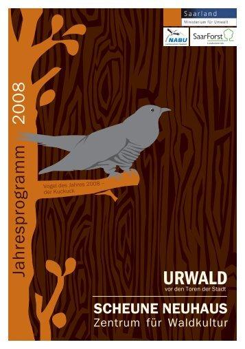 Jahresprogramm 2008 - Urwald vor den Toren der Stadt