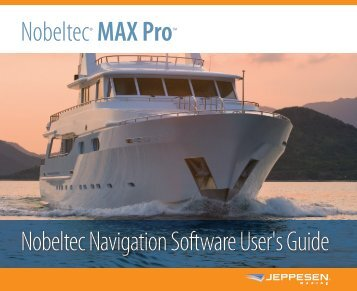 Nobeltec Navigation Software User's Guide Nobeltec® MAX Pro™