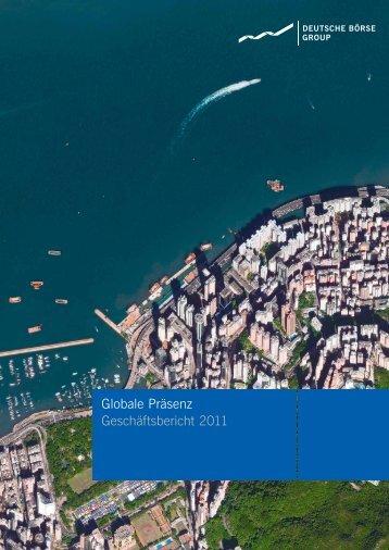 Globale Präsenz Geschäftsbericht 2011 - Deutsche Börse AG