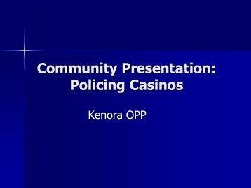 Community Presentation: Policing Casinos - Kenora.ca