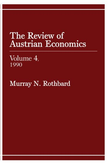 Review of Austrian Economics, Volume 4.pdf - The Ludwig von ...