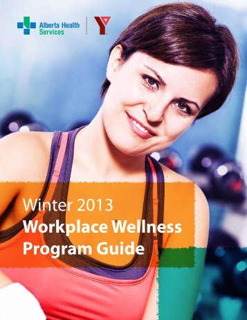 Winter 2013 Workplace Wellness Program Guide - YMCA Calgary