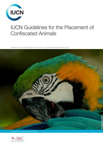 Guidelines for the Placement of Confiscated Animals - IUCN