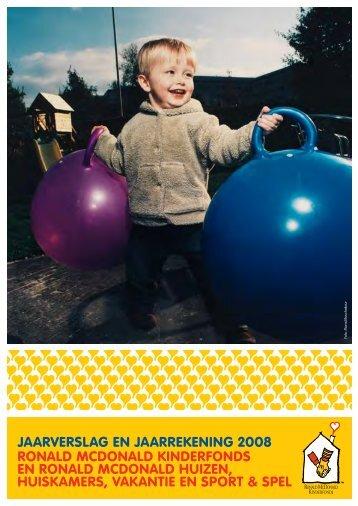 Download jaarverslag 2008 (PDF) - Ronald McDonald Kinderfonds