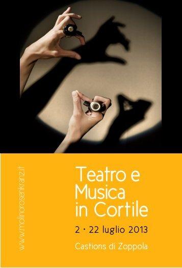 teatroemusicaincortile2013 - Molino Rosenkranz