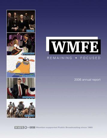 2006 annual report R E M A I N I N G    • F O C U S E D - WMFE