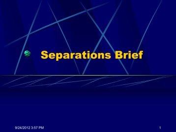 Separations Brief