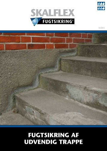 Læs mere om fugtsikring af udvendig trappe her - Skalflex